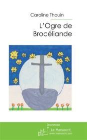 L'ogre de Brocéliande - Couverture - Format classique