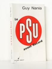 Le P.S.U. avant Rocard [ Livre dédicacé par l'auteur ] - Couverture - Format classique