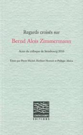 Regards Croises Sur Bernd Alois Zimmermann - Couverture - Format classique