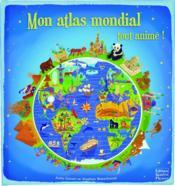 Mon atlas mondial tout animé ! - Couverture - Format classique