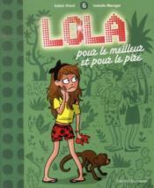 Lola t.6 ; pour le meilleur et pour le pire - Couverture - Format classique