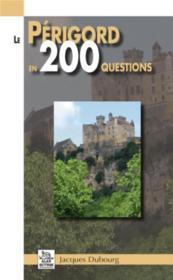 Le Périgord en 200 questions - Couverture - Format classique
