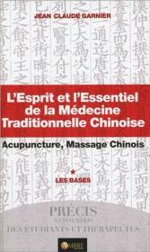 L'esprit et l'essentiel de la médecine traditionnelle chinoise - Couverture - Format classique