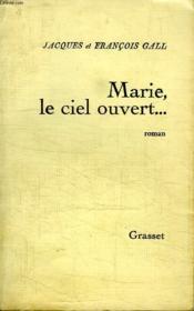 Marie,le Ciel Ouvert... - Couverture - Format classique