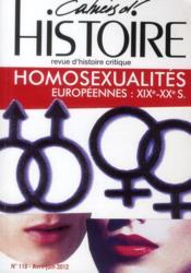 CAHIERS D'HISTOIRE N.119 ; homosexualitées européennes XIX-XXe siècles ; cahiers d'histoire n 119 - Couverture - Format classique