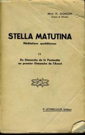 STELLA MATUTINA meditations quotidiennes II du dimanche de la pentecôte au premier dimanche de l'avent - Couverture - Format classique