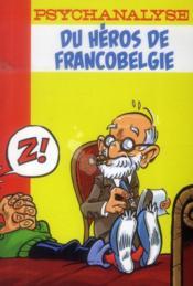 Psychanalyse du héros de francobelgie - Couverture - Format classique