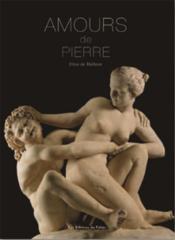 Amours de pierre ; une histoire de la sensualité et de l'érotisme dans la sculpture - Couverture - Format classique