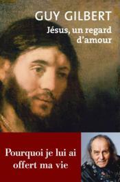 Jésus, un regard d'amour - Couverture - Format classique
