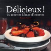 Délicieux ! 60 recettes à base d'insectes - Couverture - Format classique