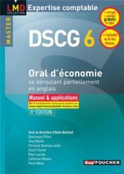DSCG 6 ; oral d'économie se déroulant partiellement en anglais ; manuel et applications (6e édition) - Couverture - Format classique