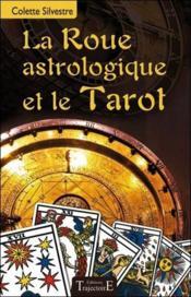 La roue astrologique et le Tarot - Couverture - Format classique