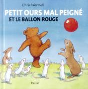 Petit ours mal peigné et le ballon rouge - Couverture - Format classique