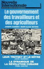 Le gouvernement des travailleurs et des agriculteurs ; leur Trotsky et le nôtre ; la dynamique de la révolution cubaine - Couverture - Format classique