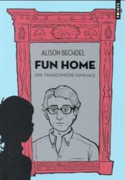 Fun home ; une tragicomédie familiale - Couverture - Format classique