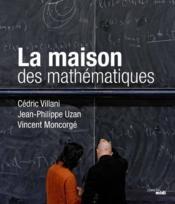La maison des mathématiques - Couverture - Format classique