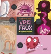 Le livre des vrai faux du corps humain - Couverture - Format classique