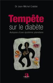 Tempete sur le diabete - autopsie d'une epidemie planetaire - Couverture - Format classique