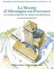 La Moutte d'Allemagne-en-Provence ; un castrum précoce du moyen âge provençal - Couverture - Format classique