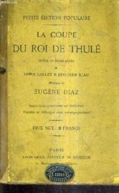 La Coupe Du Roi De Thule - Opera En Trois Actes - Musique De Eugene Diaz - Partition Conforme Au Theatre Paroles Et Musique Sans Accompagnement. - Couverture - Format classique