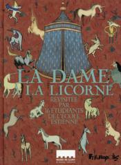 La dame à la licorne ; revisitée par 16 étudiants de l'école Estienne - Couverture - Format classique