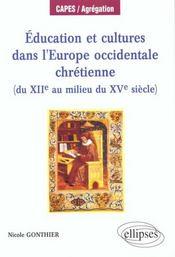 Education Et Cultures Dans L'Europe Occidentale Chretienne (Du Xiie Au Milieu Du Xve) Capes/Agregati - Intérieur - Format classique
