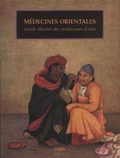 Médecines orientales ; guide illustré des médecines d'asie - Intérieur - Format classique