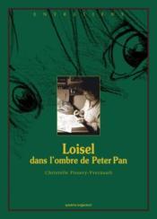 Loisel, dans l'ombre de Peter Pan - Couverture - Format classique