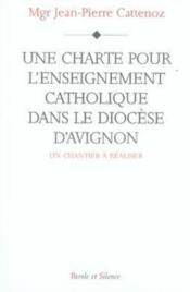 Une charte pour l'enseignement catholique dans le diocèse d'avignon - Couverture - Format classique