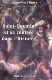 Saint-Quentin Et Sa Contree Dans L'Histoire - Couverture - Format classique