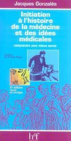 Initiation A L'Histoire De La Medecine Et Des Idees Medicales - Intérieur - Format classique