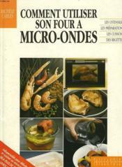 Comment Utiliser Son Four A Micro Ondes - Couverture - Format classique