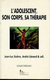L'adolescent, son corps, sa therapie - Couverture - Format classique
