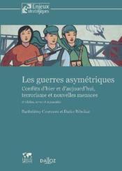 Les guerres asymétriques ; conflits d'hier et d'aujourd'hui ; terrorisme et nouvelles menaces (2e édition) - Couverture - Format classique