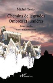 Chemins de légendes, ombres et lumières - Couverture - Format classique