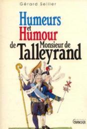 Humeurs et humour de monsieur de Talleyrand - Couverture - Format classique