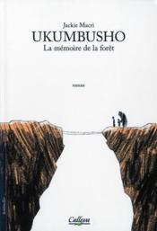 Ukumbusho ; la mémoire de la forêt - Couverture - Format classique