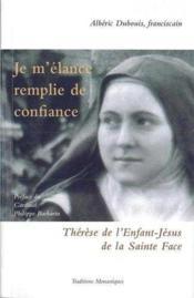 Je m'élance avec confiance ; Thérèse de l'Enfant-Jésus de la Sainte Face - Couverture - Format classique