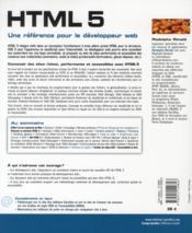 HTML 5 ; une référence pour le développeur web ; HTML5, CSS3, JavaScript, DOM, W3C and WhatWG, Drag and drop, Audio/vidéo, canvas, géolocalisation, hors ligne, Web Sockets, Web Storage, API File, microformats - 4ème de couverture - Format classique