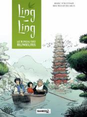Ling Ling t.1 ; le bureau des rumeurs - Couverture - Format classique