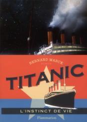 Titanic, l'instinct de vie - Couverture - Format classique