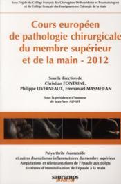 Cours européen de pathologie chirurgicale du membre supérieur et de la main, 2012 - Couverture - Format classique