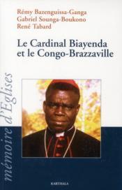 Cardinal biayenda et le congo-brazzaville - Couverture - Format classique