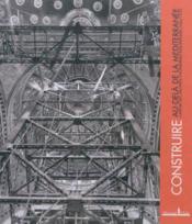 Construire au-delà de la Méditerranée ; l'apport des archives d'entreprises européennes (1860-1970) - Couverture - Format classique