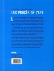 Les procès de l'art ; petites histoires de l'art et grandes affaires de droit - 4ème de couverture - Format classique
