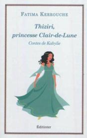 Thiziri, princesse clair de lune - contes de kabylie - Couverture - Format classique