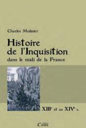 Histoire de l'Inquisition dans le midi de la France ; XIII et au XIV siècle - Couverture - Format classique