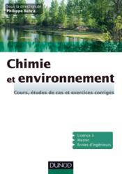 Chimie et environnement ; cours, études de cas et exercices corrigés - Couverture - Format classique
