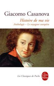 Histoire de ma vie ; anthologie ; le voyageur européen - Couverture - Format classique