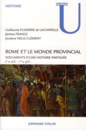 Rome et le monde provincial ; documents d'une histoire partagée - Couverture - Format classique